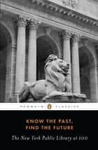 Know the Past, Find the Future ebook by Various