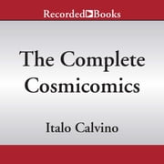 The Complete Cosmicomics audiobook by Italo Calvino