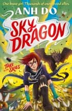 Skydragon: Skydragon 1 ebook by Anh Do, James Hart
