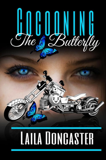 Cocooning, The Butterfly - Circle B Ranch Series, #1 ebook by Laila Doncaster