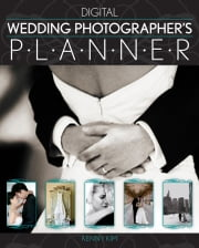 Digital Wedding Photographer's Planner ebook by Kenny Kim