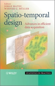 Spatio-temporal Design - Advances in Efficient Data Acquisition ebook by Jorge Mateu,Werner G. Müller