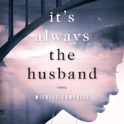 It's Always the Husband - A Novel audiobook by Michele Campbell