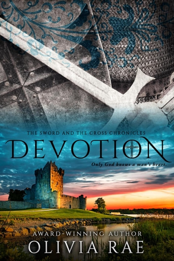 Devotion - The Sword And The Cross Chronicles, #6 ebook by Olivia Rae