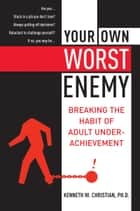 Your Own Worst Enemy ebook by Ken Christian