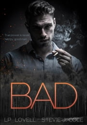 Bad - Bad, #1 ebook by LP Lovell, SJ Cole