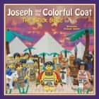 Joseph and the Colorful Coat - The Brick Bible for Kids ebook by Brendan Powell Smith