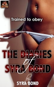The Diaries of Syra Bond ebook by Syra Bond