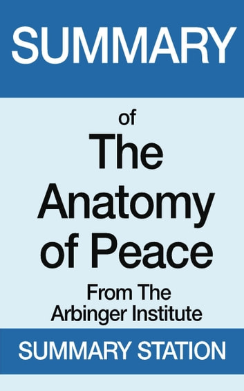 The Anatomy of Peace | Summary ebook by Summary Station