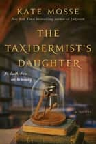 The Taxidermist's Daughter ebook by Kate Mosse