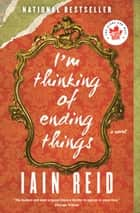 I'm Thinking of Ending Things ebook by