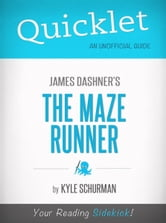 Quicklet on The Maze Runner by James Dashner (Book Summary) ebook by Kyle Schurman