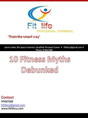 10 Fitness Myths Debunked ebook by James Linker