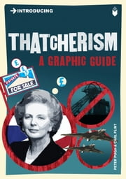 Introducing Thatcherism: A Graphic Guide ebook by Peter Pugh,Carl Flint