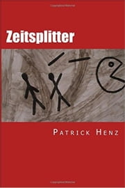 Zeitsplitter ebook by Patrick Henz