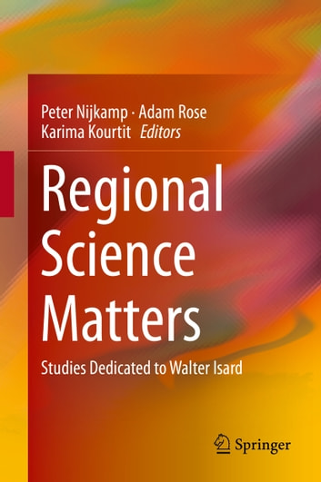 Regional Science Matters - Studies Dedicated to Walter Isard ebook by