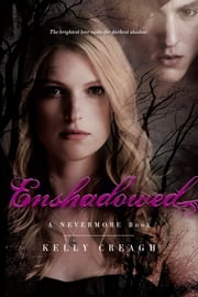 Enshadowed - A Nevermore Book ebook by Kelly Creagh