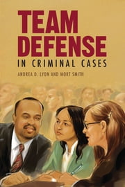 Team Defense in Criminal Cases ebook by Mortimer Smith,Andrea D. Lyon