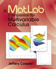 A Matlab Companion for Multivariable Calculus ebook by Cooper, Jeffery