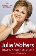 That's Another Story ebook by Julie Walters