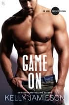 Game On - An Aces Hockey Novel ebook by Kelly Jamieson