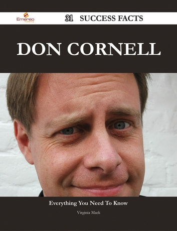 Don Cornell 31 Success Facts - Everything you need to know about Don Cornell ebook by Virginia Mack