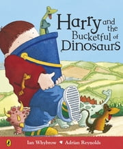 Harry and the Bucketful of Dinosaurs ebook by Ian Whybrow,Adrian Reynolds