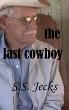 The Last Cowboy ebook by