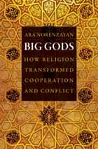 Big Gods ebook by Ara Norenzayan