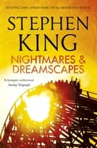 Nightmares and Dreamscapes ebook by