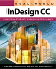 Real World Adobe InDesign CC ebook by Olav Martin Kvern,David Blatner,Bob Bringhurst