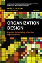 Organization Design ebook by Patricia Cichocki,Christine Irwin
