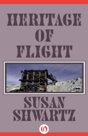 Heritage of Flight ebook by Susan Shwartz