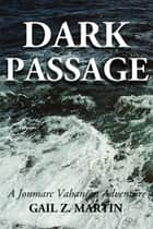Dark Passage ebook by Gail Z. Martin