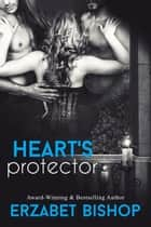 Heart's Protector - Westmore Wolves, #2 ebook by Erzabet Bishop