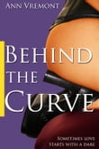 Behind the Curve (BBW Erotic Romance & Domination)