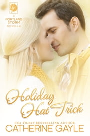 Holiday Hat Trick ebook by Catherine Gayle