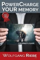 Power Charge Your Memory ebook by
