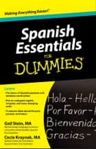 Spanish Essentials For Dummies ebook by Gail Stein, Kraynak