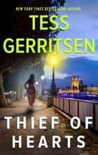 Thief of Hearts eBook by Tess Gerritsen