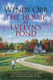 The House at Evelyn's Pond ebook by Wendy Orr