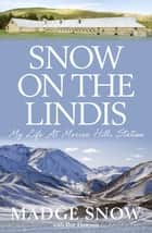 Snow On the Lindis - My Life At Morven Hills Station ebook by