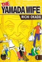THE YAMADA WIFE - Volume 1 ebook by Richi Okada
