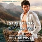 Seducing Lauren audiobook by Kristen Proby