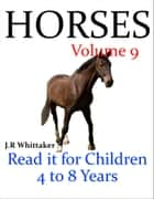 Horses (Read it book for Children 4 to 8 years) ebook by J. R. Whittaker