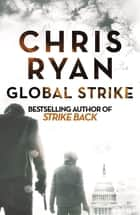 Global Strike - A Strike Back Novel (3) ebook by