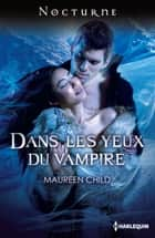 Dans les yeux du vampire ebook by Maureen Child