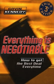 Everything Is Negotiable ebook by Gavin Kennedy