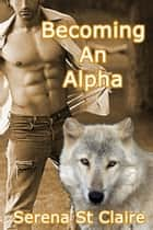 Becoming an Alpha ebook by