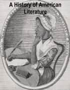 A History of American Literature ebook by PERCY H. BOYNTON